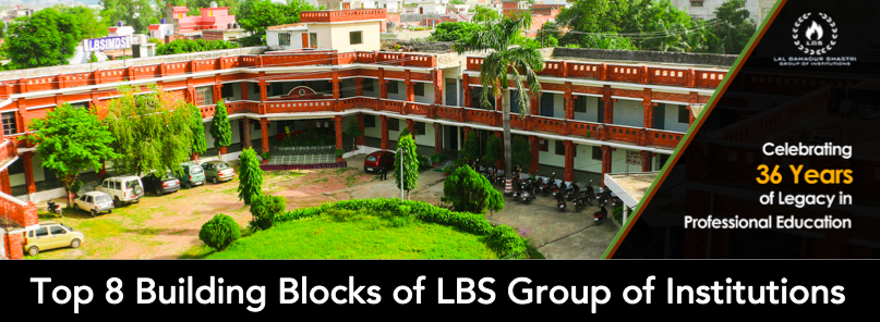 The Top-Eight Building Blocks of LBS Group of Institutions